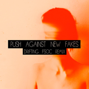Push Against New Fakes - Drifting (FSOC Remix)